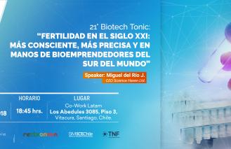 21º Biotech Tonic: Fertilidad en el siglo XXI: más consciente, más precisa y en manos de bioemprendedores del sur del mundo